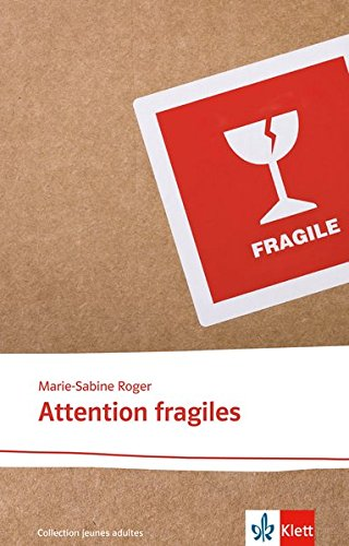 Attention fragiles: Abiturausgabe zum Thema « Les grandes questions de l'existence humaine », grundlegendes Niveau. Originaltext mit Annotationen (Collection jeunes adultes)