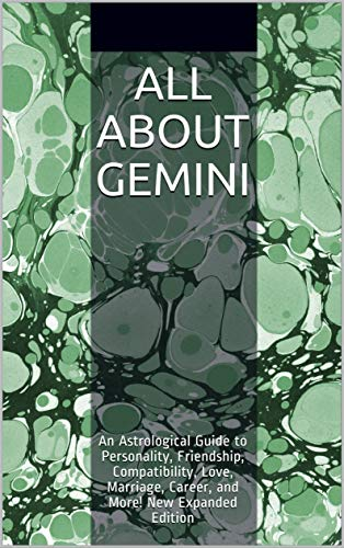 All About Gemini: An Astrological Guide to Personality, Friendship,  Compatibility, Love, Marriage, Career, and More! New Expanded Edition