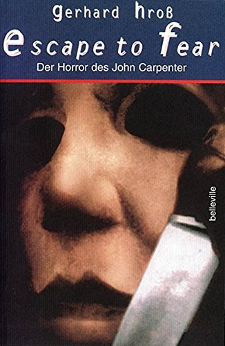 Escape to Fear: Der Horror des John Carpenter Taschenbuch – 1. Januar 2000 Gerhard Hross belleville 3923646429 Film