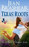 Texas Roots: The Gallaghers of Sweetgrass Springs Book 1 (Texas Heroes) (Volume 7)