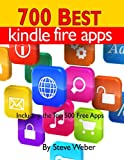 img - for 700 Best Kindle Fire Apps: Including the Top 500+ Free Apps! book / textbook / text book