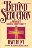 Beyond Seduction: A Return to Biblical Christianity