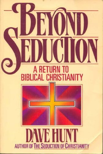 Beyond Seduction: A Return to Biblical Christianity (Best Places In Florida To Treasure Hunt)