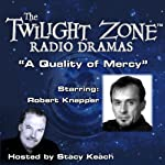 A Quality of Mercy: The Twilight Zone Radio Dramas | Sam Rolfe,Rod Serling