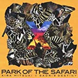 ×~PARK OF THE SAFARI