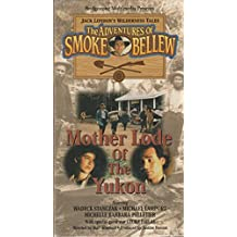 """The Adventures of Smoke Bellew- """"Mother Lode of the Yukon"""