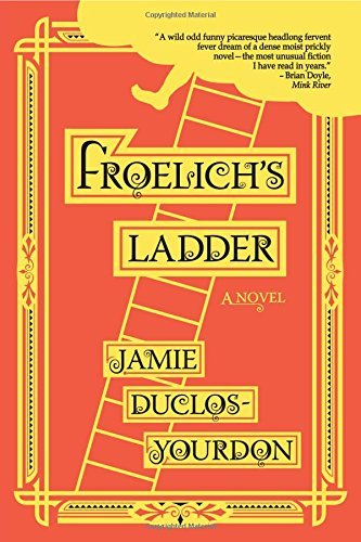 Froelich's Ladder by [Duclos-Yourdon, Jamie]