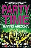 Party Time: Raving Arizona: Volume 1 (English Shaun Trilogy)