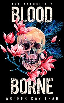Blood Borne (The Republic Book 3) by [Leah, Archer Kay]
