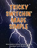Tricky Switchin' Made Simple