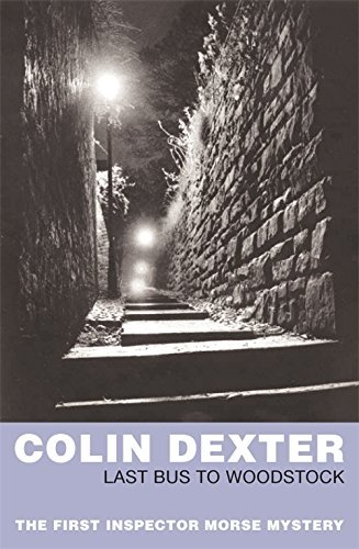 Last Bus to Woodstock (Inspector Morse Mysteries) by Colin Dexter (2007-03-16)
