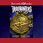 Trollhunters | Guillermo del Toro,Daniel Kraus