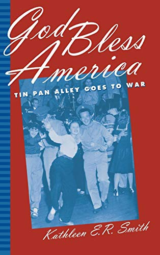 - God Bless America: Tin Pan Alley Goes to War