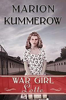 War Girl Lotte (War Girls Book 2) by [Kummerow, Marion]