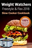 Weight Watchers Freestyle and Flex Slow Cooker Cookbook 2018: The Ultimate Weight Watchers Freestyle and Flex Cookbook, All New Mouthwatering Slow ... Smart Points To Help You Lose Weight Fast