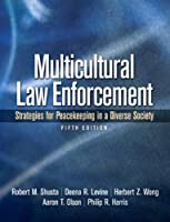 Multicultural Law Enforcement: Strategies for Peacekeeping in a Diverse Society (5th Edition)