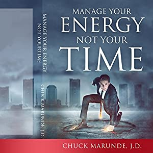 Manage Your Energy Not Your Time Audiobook