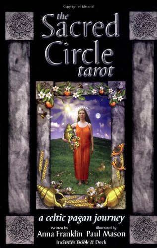Sacred Circles A Guide To Creating Your Own Women S: The Sacred Circle Tarot: A Celtic Pagan Journey