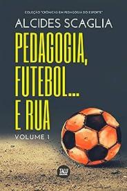 Pedagogia, Futebol... e Rua