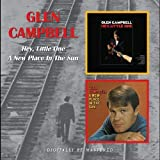 Glenn Campbell -  Hey Little One/New Place In The Sun