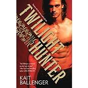 Twilight Hunter: Execution Underground, Book 1 | Kait Ballenger
