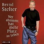 Wer abnimmt, hat mehr Platz im Leben | Bernd Stelter
