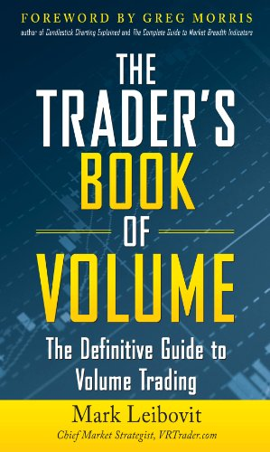 The Trader's Book of Volume: The Definitive Guide to Volume Trading: The Definitive Guide to Volume (Demand Charts)