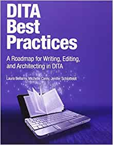 DITA Best Practices: A Roadmap for Writing, Editing, and