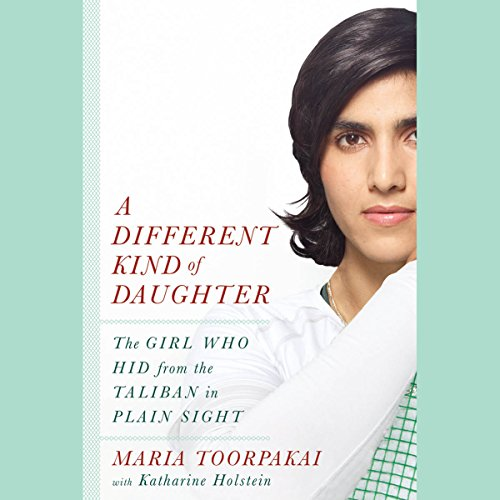 A Different Kind of Daughter: The Girl Who Hid from the Taliban in Plain Sight by Hachette Audio (Image #1)