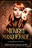 Midnight Masquerade: A Masquerade Anthology