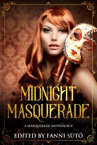 Midnight Masquerade: A Masquerade Anthology