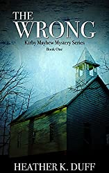 The Wrong (Kirby Mayhew Mystery Series Book 1)