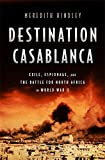 img - for Destination Casablanca: Exile, Espionage, and the Battle for North Africa in World War II book / textbook / text book