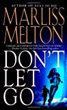 Front cover for the book Don't Let Go by Marliss Melton