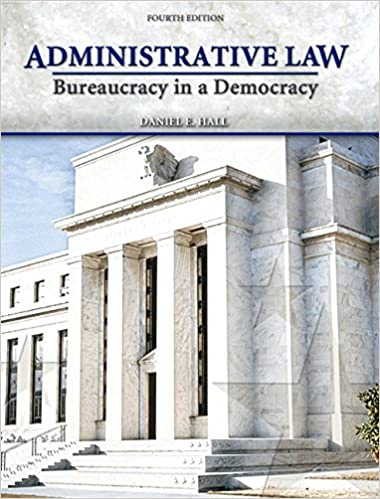 Administrative Law: Bureaucracy in a Democracy (Pearson Custom Library: Paralegal Studies)