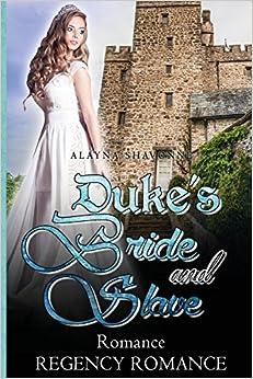 Duke's Bride and Slave: A Regency Romance