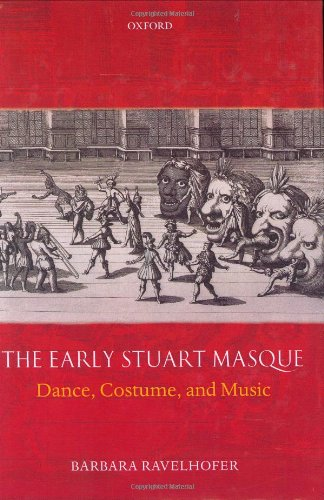 (The Early Stuart Masque: Dance, Costume, and)