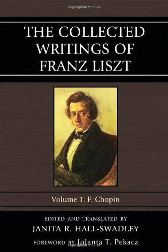1: The Collected Writings of Franz Liszt: F. Chopin by Brand: Scarecrow Press