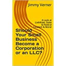 Should Your Small Business Become a Corporation or an LLC?: A Look at Liabilities, State & Federal Taxation & More!