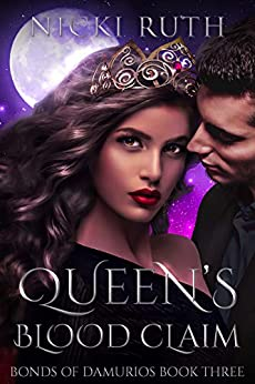 Queen's Blood Claim: Vampire Fantasy (Bonds of Damurios Book 3) by [Ruth, Nicki]