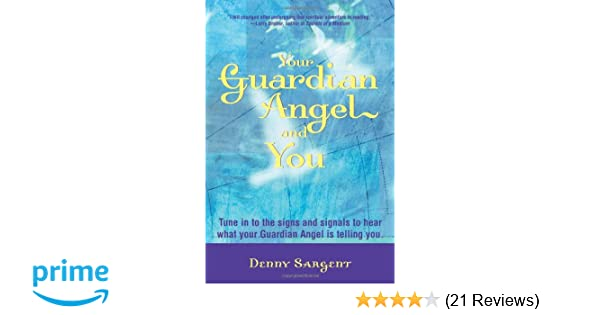 Your Guardian Angel and You: Tune in to the Signs and