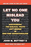 Let No One Mislead You, John M. Buttry, 0595307108