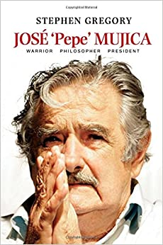 ?UPDATED? Jose 'Pepe' Mujica: Warrior Philosopher President. asociar Mexico Warriors Trades guide suitably Gasparro