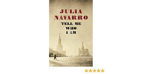 Tell Me Who I Am (English Edition) eBook: Navarro, Julia: Amazon ...
