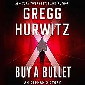 Buy a Bullet: An Orphan X Story | Gregg Hurwitz