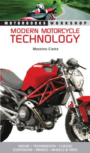 Modern Motorcycle Technology: How Every Part of Your Motorcycle Works (Motorbooks Workshop) (Modern Motor)