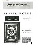 Repair Notes Calibre No. 526 Atmos Classic (The Perpetual Motion Clock)