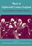 Music in Eighteenth-Century England : Essays in Memory of Charles Cudworth, , 0521235251