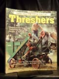 Threshers (Farm Tractor Color History)