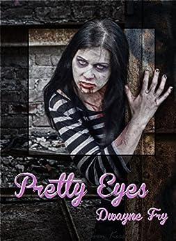 Pretty Eyes by [Fry, Dwayne]